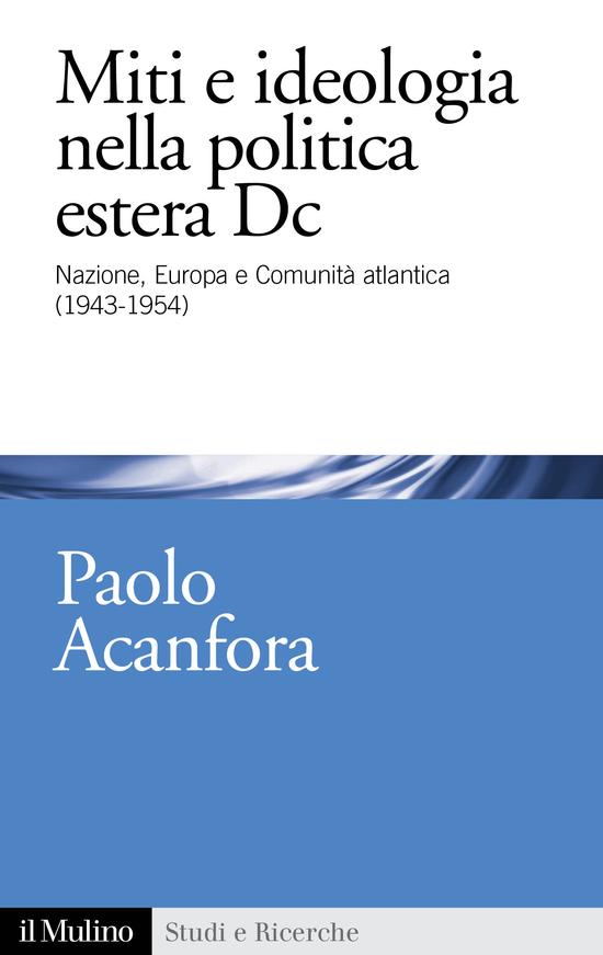 Copertina del libro Miti e ideologia nella politica estera DC